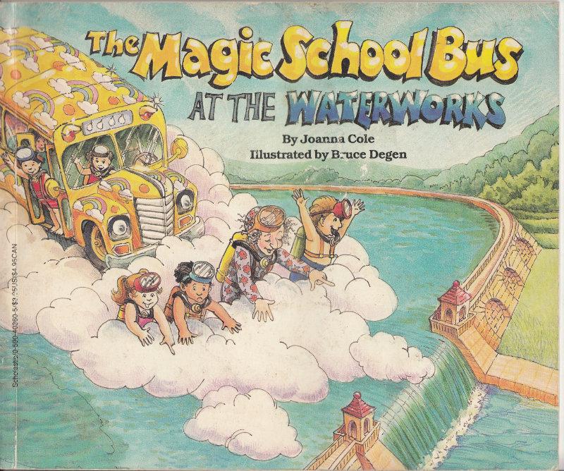The Magic School Bus at the Waterworks, Cole, Joanna; Degen, Bruce