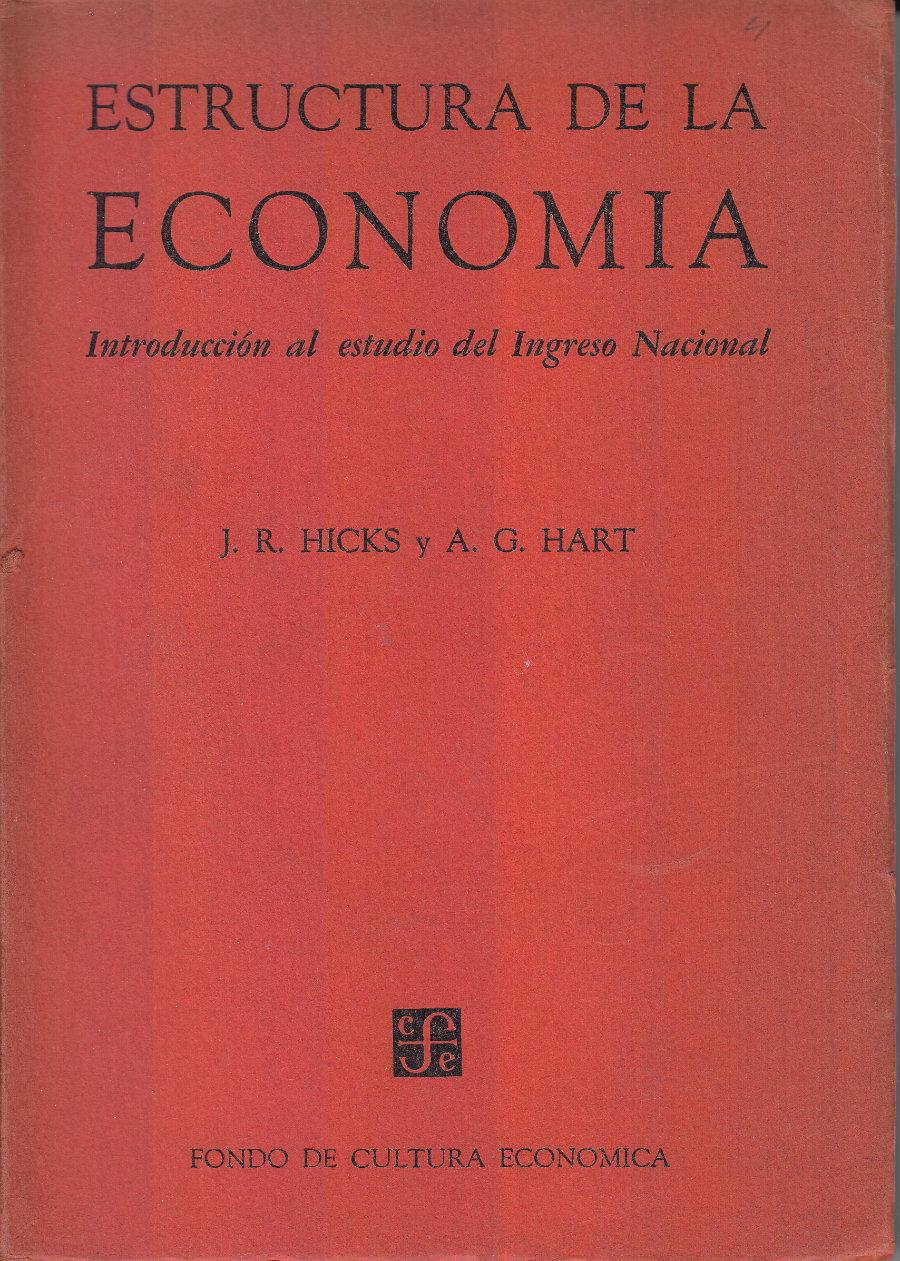 Estructura de la Economia: Introduccion al estudio del Ingreso Nacional, Hicks, J. R. and Hart, A. G.